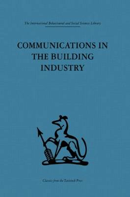 Communications in the Building Industry: The report of a pilot study (Hardback)