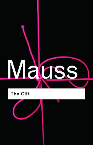 The Gift: The Form and Reason for Exchange in Archaic Societies - Routledge  Classics (Paperback)