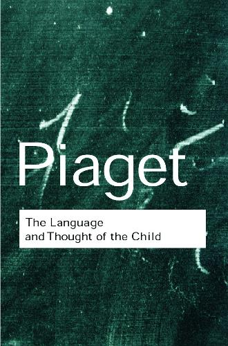 The Language and Thought of the Child - Routledge Classics (Paperback)
