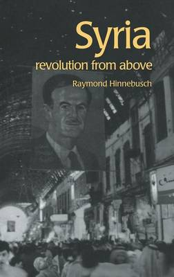 Syria: Revolution From Above - The Contemporary Middle East (Hardback)