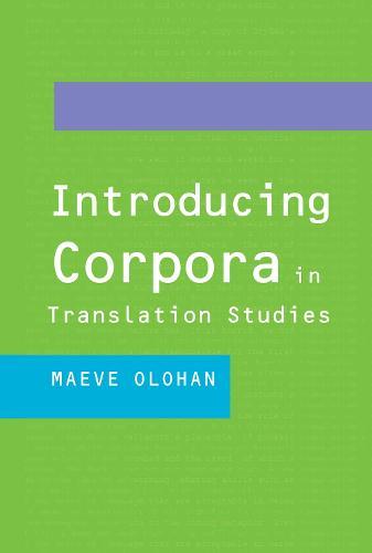 Introducing Corpora in Translation Studies (Hardback)