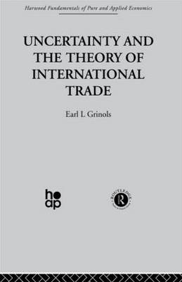 Uncertainty and the Theory of International Trade (Hardback)