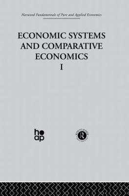O: Economic Systems and Comparative Economics I (Hardback)