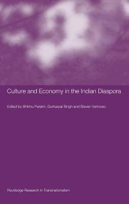 Culture and Economy in the Indian Diaspora - Routledge Research in Transnationalism (Hardback)