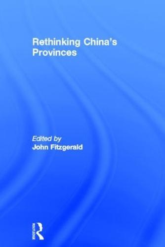 Rethinking China's Provinces (Hardback)