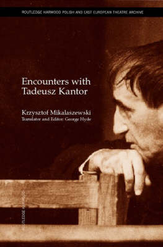 Encounters with Tadeusz Kantor (Hardback)