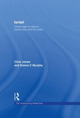 Israel: Challenges to Identity, Democracy and the State - The Contemporary Middle East (Hardback)