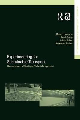 Experimenting for Sustainable Transport: The Approach of Strategic Niche Management - Transport, Development and Sustainability Series (Hardback)