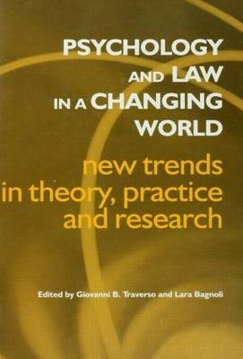 Psychology and Law in a Changing World: New Trends in Theory, Practice and Research (Hardback)