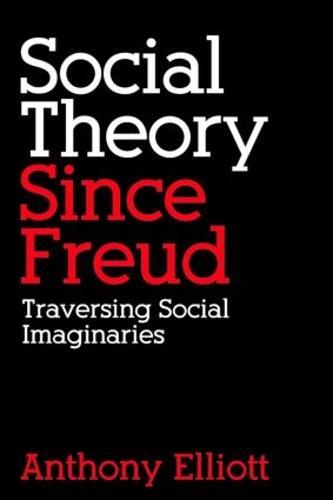 Social Theory Since Freud: Traversing Social Imaginaries (Paperback)