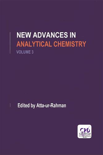 New Advances in Analytical Chemistry, Volume 3 (Hardback)