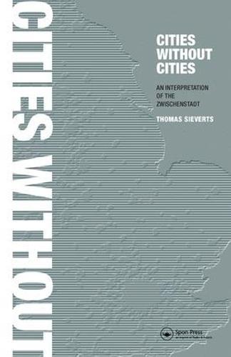 Cities Without Cities: An Interpretation of the Zwischenstadt (Paperback)