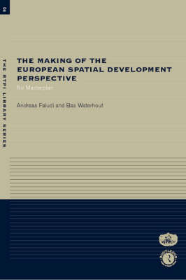 The Making of the European Spatial Development Perspective: No Masterplan - RTPI Library Series (Paperback)