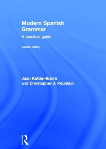 Modern Spanish Grammar: A Practical Guide - Modern Grammars (Hardback)