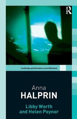 Anna Halprin - Routledge Performance Practitioners (Paperback)