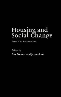 Housing and Social Change: East-West Perspectives - Housing and Society Series (Hardback)