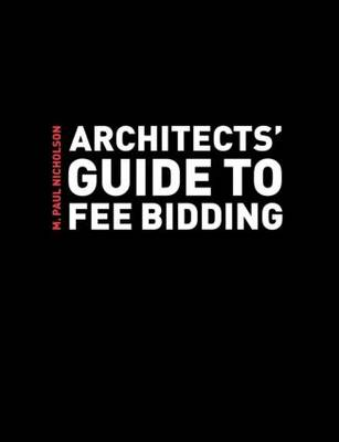Architects' Guide to Fee Bidding (Paperback)