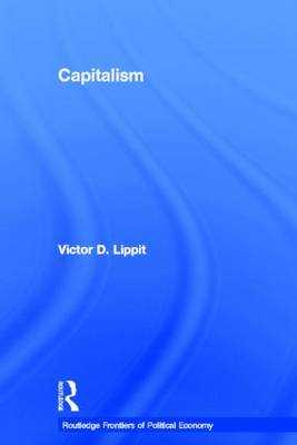Capitalism - Routledge Frontiers of Political Economy (Hardback)