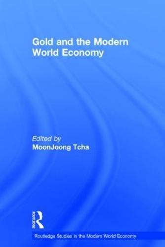 Gold and the Modern World Economy (Hardback)