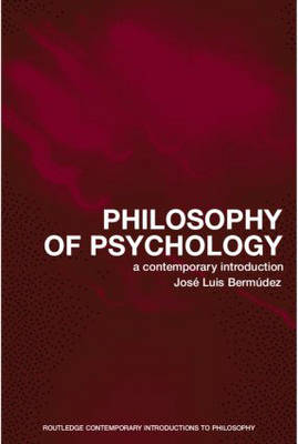 Philosophy of Psychology: A Contemporary Introduction - Routledge Contemporary Introductions to Philosophy (Paperback)
