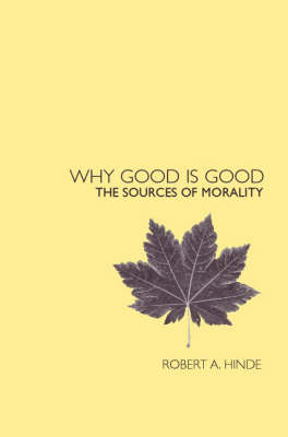 Why Good is Good: The Sources of Morality (Hardback)