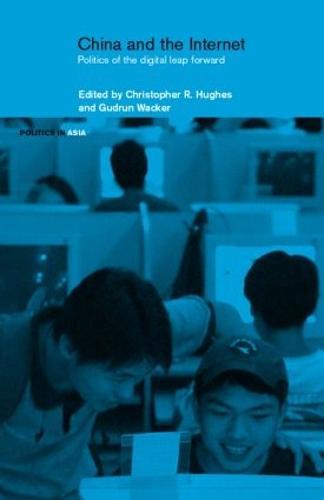 China and the Internet: Politics of the Digital Leap Forward - Politics in Asia (Hardback)
