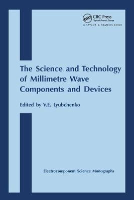 Science and Technology of Millimetre Wave Components and Devices (Hardback)