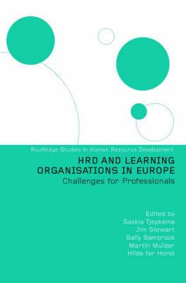 HRD and Learning Organisations in Europe - Routledge Studies in Human Resource Development (Hardback)