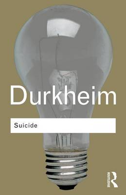 Suicide: A Study in Sociology - Routledge Classics (Paperback)