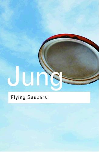 Flying Saucers: A Modern Myth of Things Seen in the Sky - Routledge Classics (Paperback)