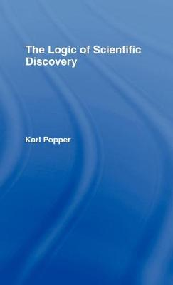 The Logic of Scientific Discovery - Routledge Classics (Hardback)