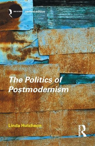 The Politics of Postmodernism - New Accents (Paperback)