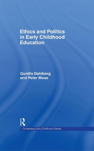 Ethics and Politics in Early Childhood Education - Contesting Early Childhood (Hardback)