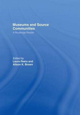 Museums and Source Communities: A Routledge Reader (Hardback)