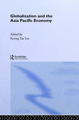Globalization and the Asia Pacific Economy - PAFTAD Pacific Trade and Development Conference Series (Hardback)