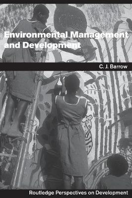 Environmental Management and Development - Routledge Perspectives on Development (Paperback)