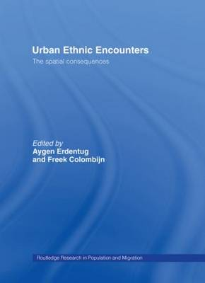 Urban Ethnic Encounters: The Spatial Consequences - Routledge Research in Population and Migration (Hardback)