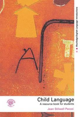 Child Language: A Resource Book for Students - Routledge English Language Introductions (Hardback)