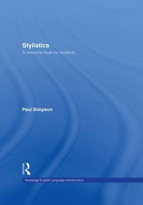 Stylistics: A Resource Book for Students - Routledge English Language Introductions (Hardback)