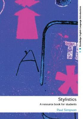 Stylistics: A Resource Book for Students - Routledge English Language Introductions (Paperback)