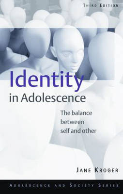 Identity in Adolescence: The Balance Between Self and Other - Adolescence and Society (Hardback)