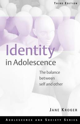 Identity In Adolescence: The Balance between Self and Other - Adolescence and Society (Paperback)