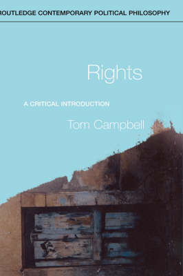 Rights: A Critical Introduction - Routledge Contemporary Political Philosophy (Hardback)