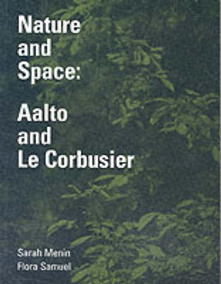 Nature and Space: Aalto and Le Corbusier (Paperback)