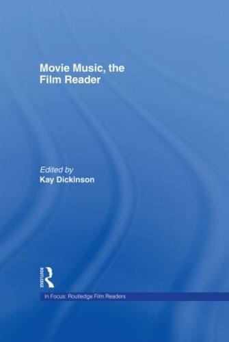 Movie Music, The Film Reader - In Focus: Routledge Film Readers (Hardback)