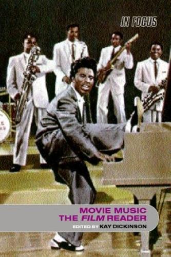 Movie Music, The Film Reader - In Focus: Routledge Film Readers (Paperback)