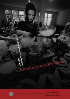 The Senses in Performance - Worlds of Performance (Paperback)