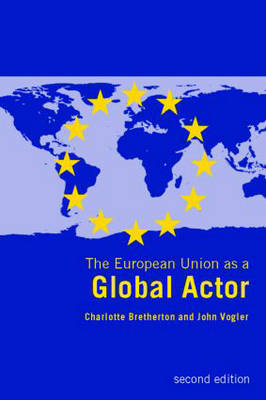 The European Union as a Global Actor (Paperback)