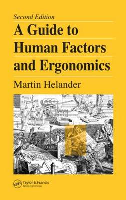 A Guide to Human Factors and Ergonomics, Second Edition (Hardback)