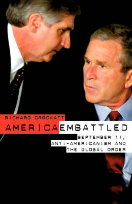 America Embattled: 9/11, Anti-Americanism and the Global Order (Paperback)